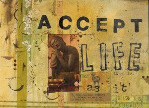 accept life