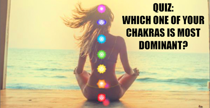 Which One Of Your Chakras Is Most Dominant TEST