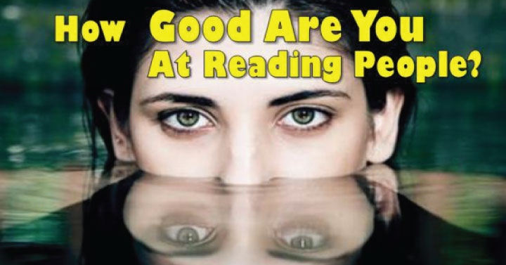 Take-This-Quiz-And-Find-Out-How-Good-You-Are-At-Reading-People