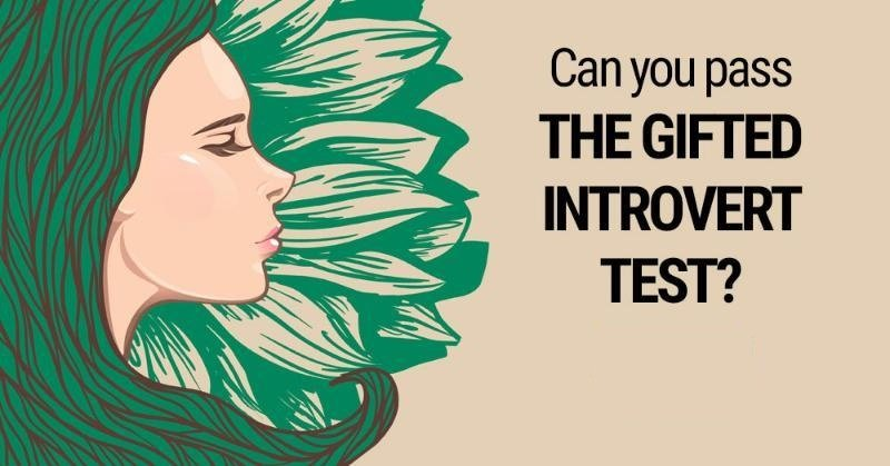 Can You Pass The Gifted Introvert Test?