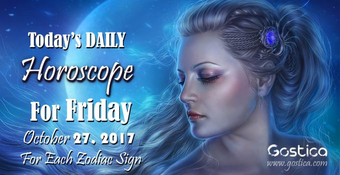 Today's DAILY Horoscope For Friday, October 27 2017 For Each Zodiac Sign 2