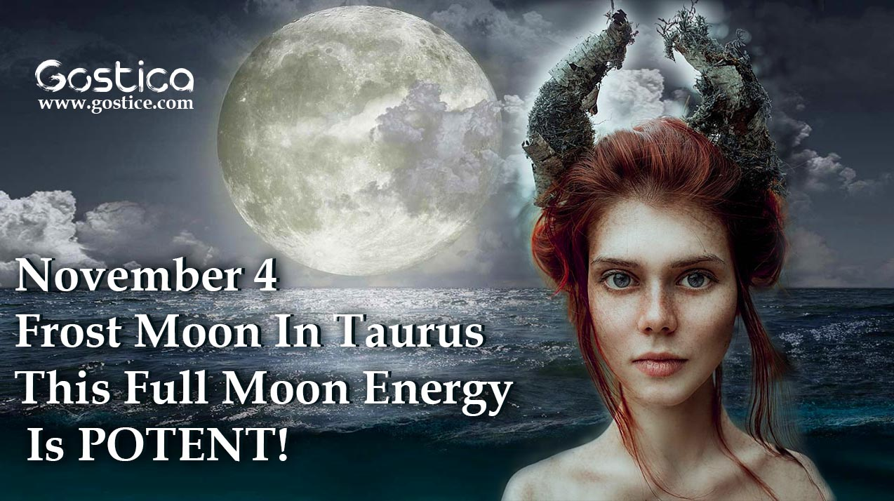 November 4 Frost Moon In Taurus – This Full Moon Energy Is