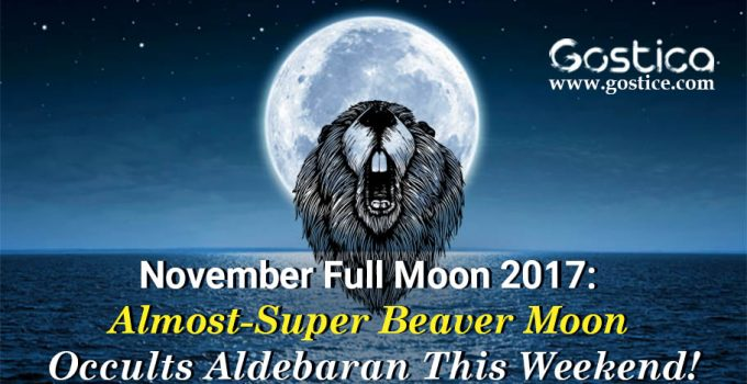 November-Full-Moon-2017-Almost-Super-Beaver-Moon-Occults-Aldebaran-This-Weekend.jpg