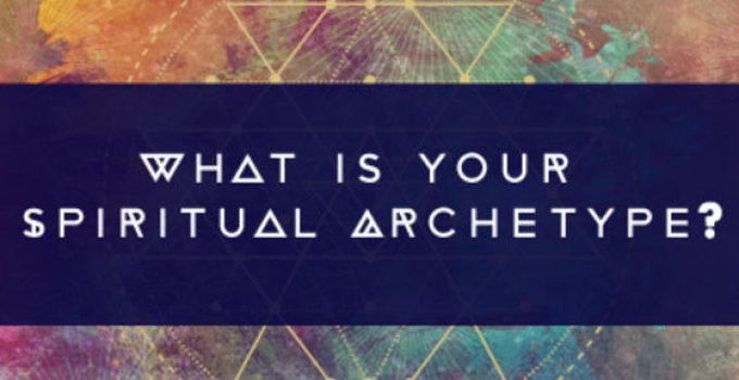 What Is Your Spiritual Archetype Find Out What Drives Your Soul