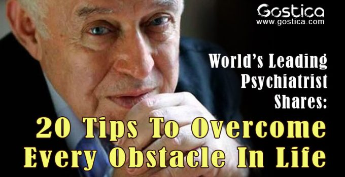 World's-Leading-Psychiatrist-Shares-20-Tips-To-Overcome-Every-Obstacle-In-Life.jpg