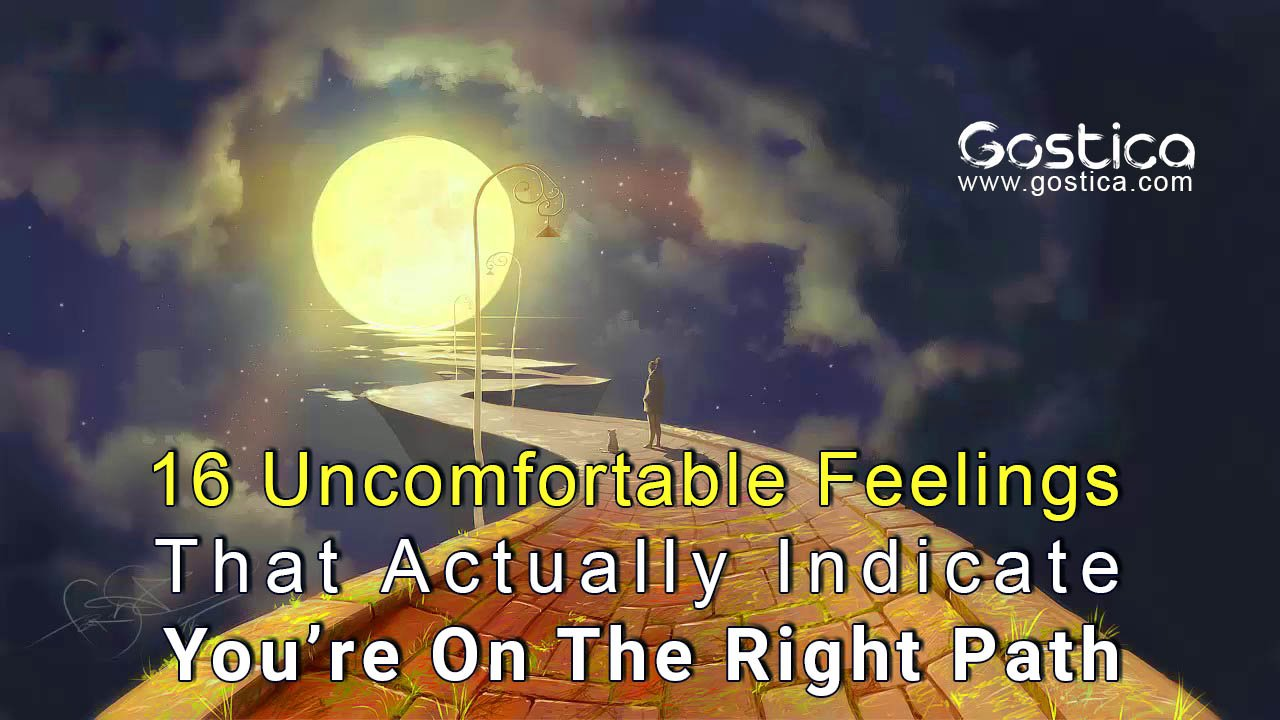 16-Uncomfortable-Feelings-That-Actually-Indicate-You're-On-The-Right-Path.jpg