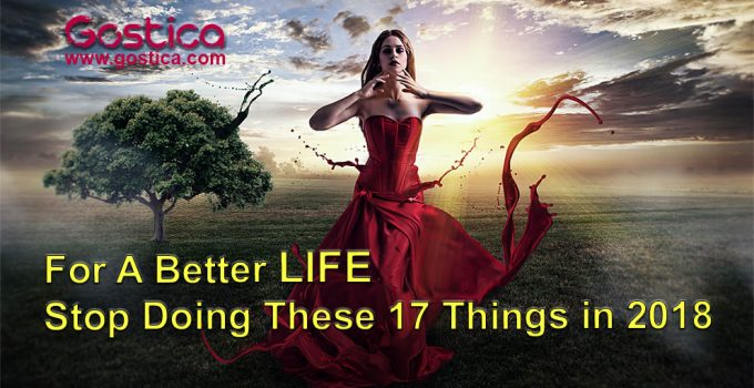 For-A-Better-Life-Stop-Doing-These-17-Things-in-2018.jpg