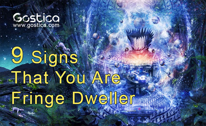 9 Signs That You Are Fringe Dweller 1