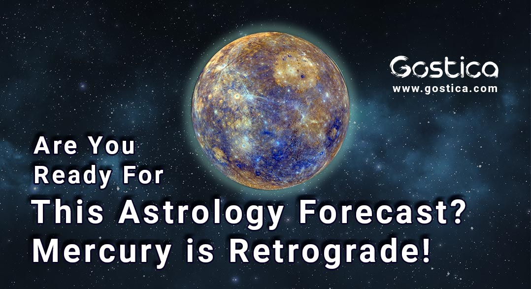 Are You Ready For This Astrology Forecast? Mercury is Retrograde! 1