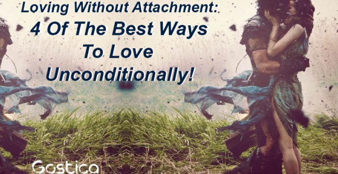 Loving-Without-Attachment-4-Of-The-Best-Ways-To-Love-Unconditionally.jpg