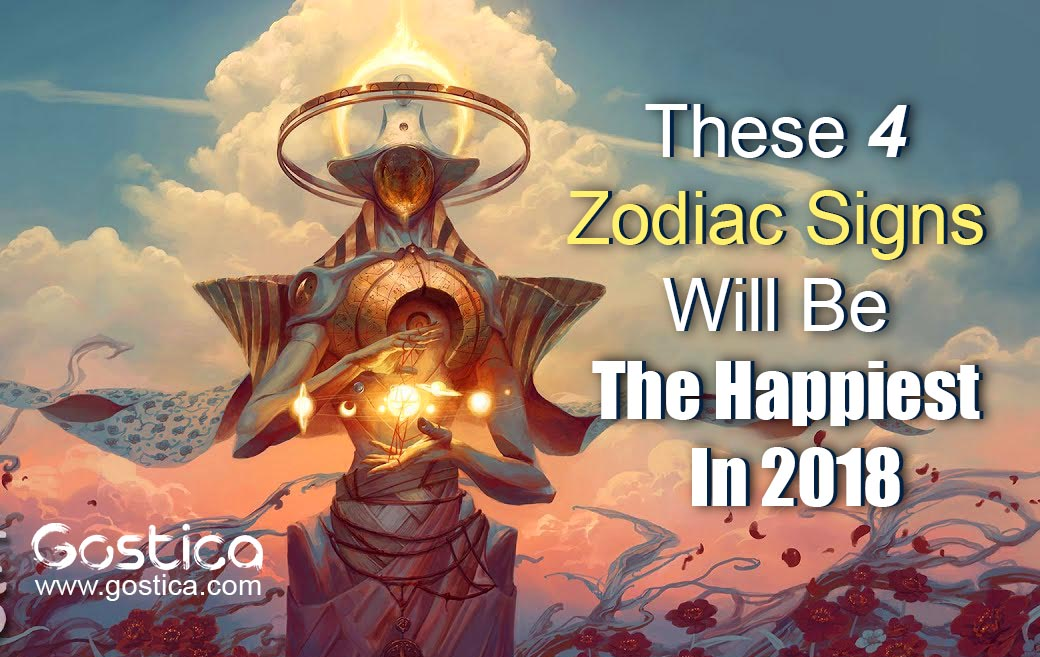 These-4-Zodiac-Signs-Will-Be-The-Happiest-In-2018.jpg