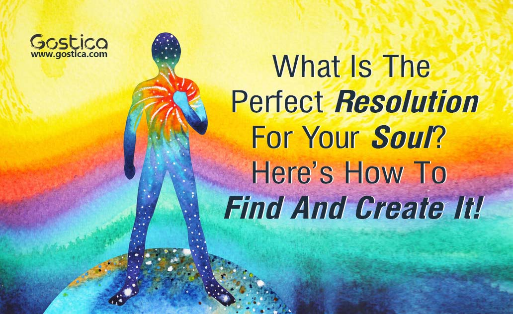 What-Is-The-Perfect-Resolution-For-Your-Soul-Here's-How-To-Find-And-Create-It.jpg