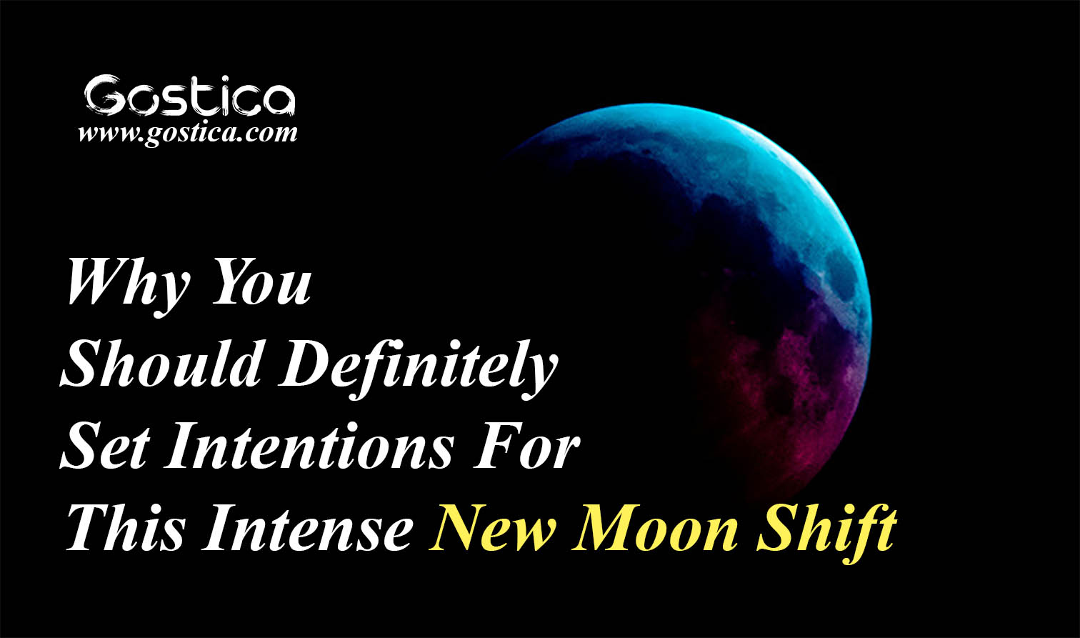 Why-You-Should-Definitely-Set-Intentions-For-This-Intense-New-Moon-Shift.jpg