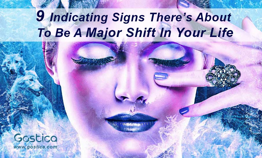 9-Indicating-Signs-There's-About-To-Be-A-Major-Shift-In-Your-Life.jpg