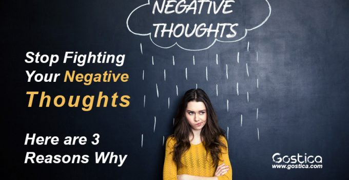 Stop-Fighting-Your-Negative-Thoughts-–-Here-are-3-Reasons-Why.jpg
