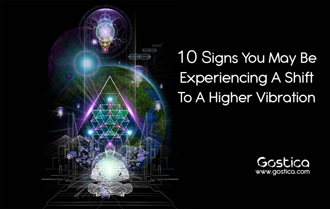 10-Signs-You-May-Be-Experiencing-A-Shift-To-A-Higher-Vibration.jpg