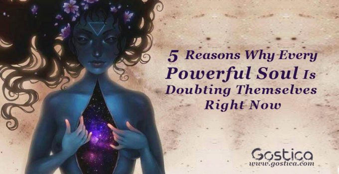 5-Reasons-Why-Every-Powerful-Soul-Is-Doubting-Themselves-Right-Now.jpg