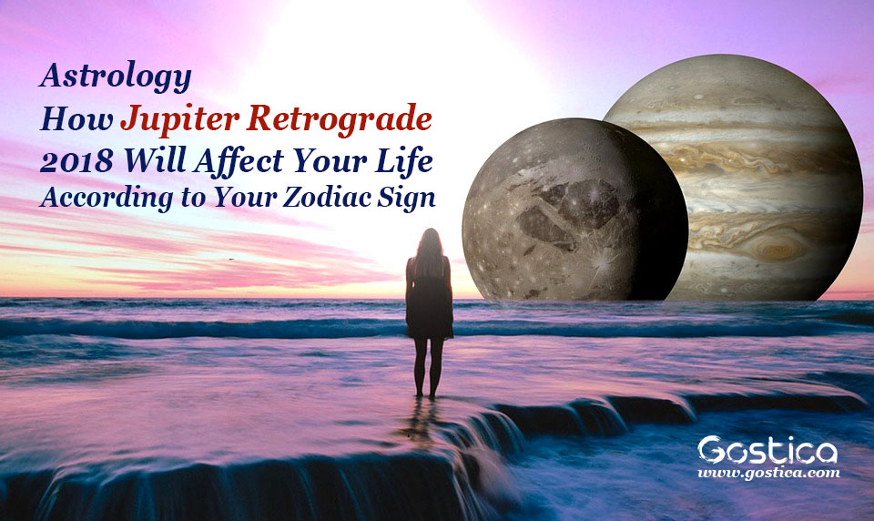 Astrology How Jupiter Retrograde 2018 Will Affect Your Life