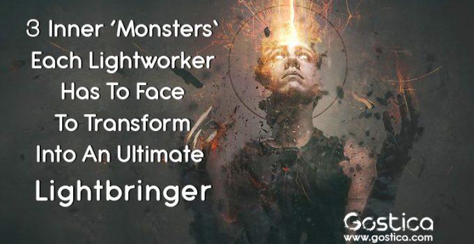 3-Inner-'Monsters'-Each-Lightworker-Has-To-Face-To-Transform-Into-An-Ultimate-Lightbringer.jpg