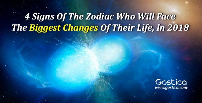 4-Signs-Of-The-Zodiac-Who-Will-Face-The-Biggest-Changes-Of-Their-Life-In-2018-2.jpg