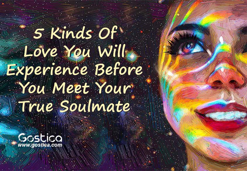5-Kinds-Of-Love-You-Will-Experience-Before-You-Meet-Your-True-Soulmate.jpg