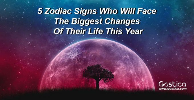 5-Zodiac-Signs-Who-Will-Face-The-Biggest-Changes-Of-Their-Life-This-Year.jpg