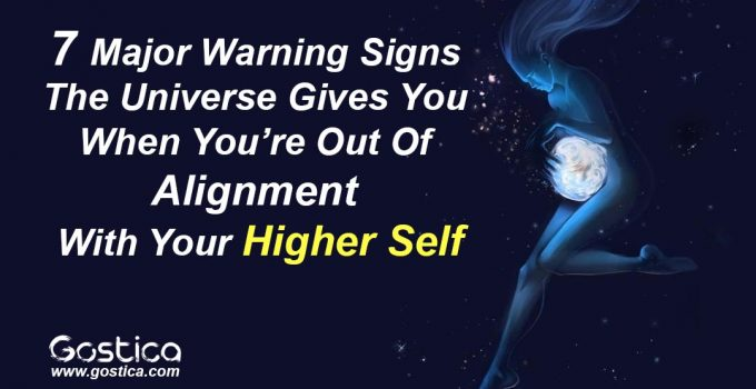 7-Major-Warning-Signs-The-Universe-Gives-You-When-You're-Out-Of-Alignment-With-Your-Higher-Self.jpg