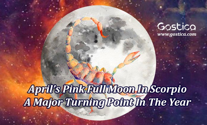 April's-Pink-Full-Moon-In-Scorpio-–-A-Major-Turning-Point-In-The-Year.jpg