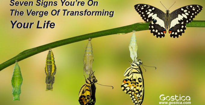 Seven-Signs-You're-On-The-Verge-Of-Transforming-Your-Life.jpg