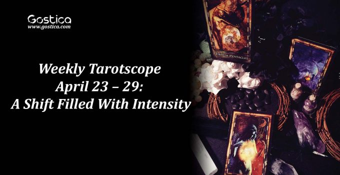 Weekly-Tarotscope-April-23-–-29-A-Shift-Filled-With-Intensity.jpg
