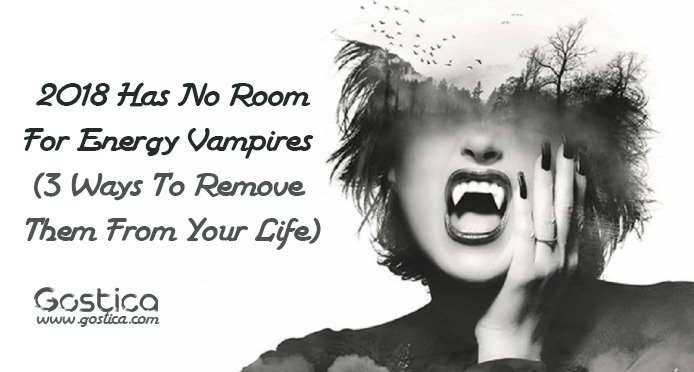2018-Has-No-Room-For-Energy-Vampires-3-Ways-To-Remove-Them-From-Your-Life.jpg