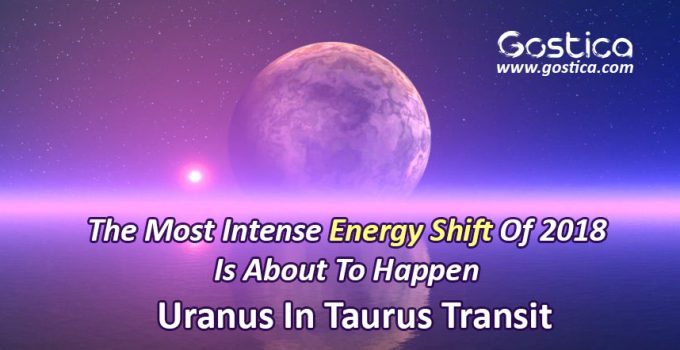 The-Most-Intense-Energy-Shift-Of-2018-Is-About-To-Happen-–-Uranus-In-Taurus-Transit.jpg