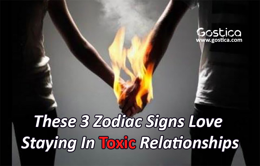 These-3-Zodiac-Signs-Love-Staying-In-Toxic-Relationships.jpg