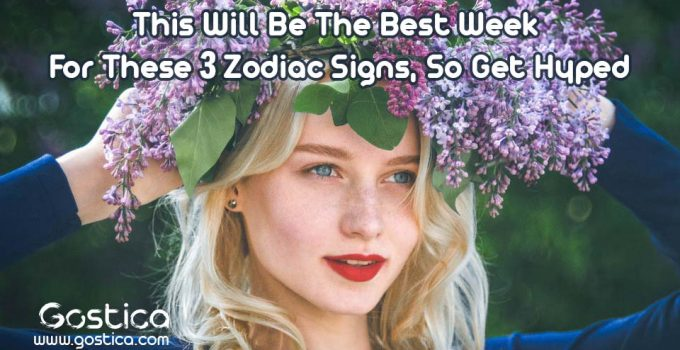 This-Will-Be-The-Best-Week-For-These-3-Zodiac-Signs-So-Get-Hyped.jpg