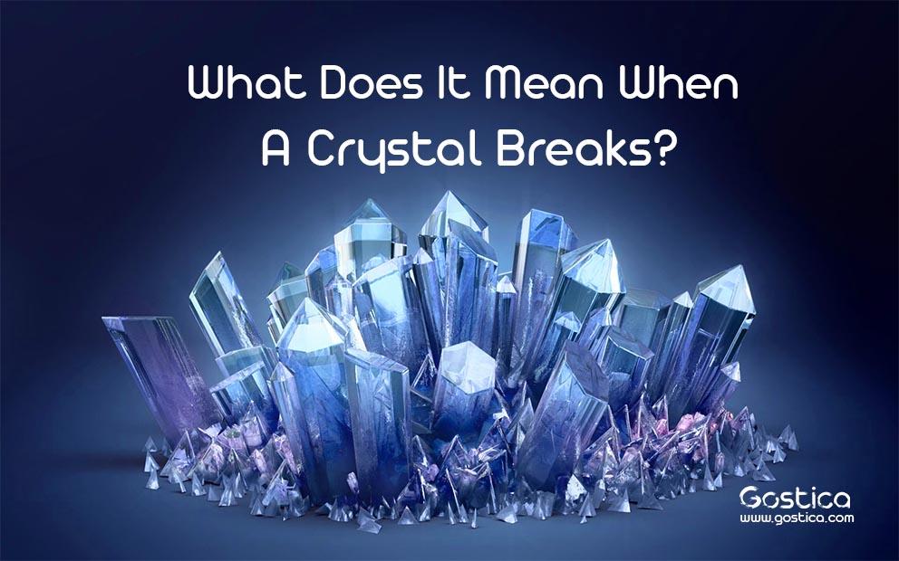 What-Does-It-Mean-When-A-Crystal-Breaks.jpg