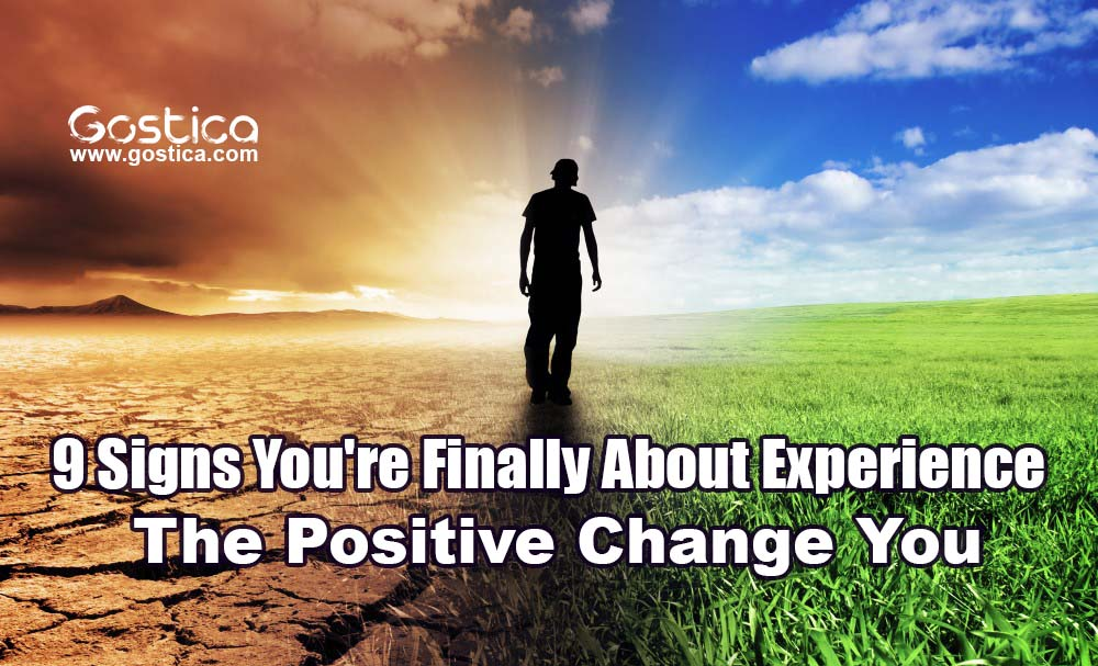 9-Signs-Youre-Finally-About-Experience-The-Positive-Change-You.jpg