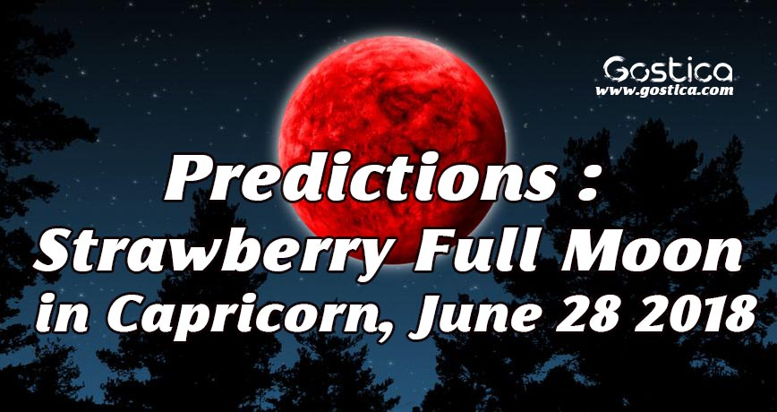 Predictions-Strawberry-Full-Moon-in-Capricorn-June-28-2018.jpg
