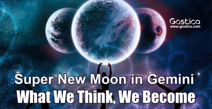 Super-New-Moon-in-Gemini-–-What-We-Think-We-Become.jpg