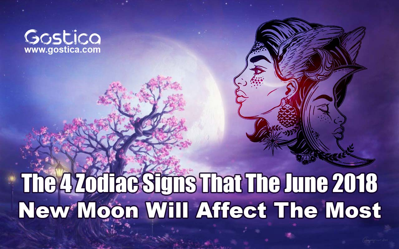 The-4-Zodiac-Signs-That-The-June-2018-New-Moon-Will-Affect-The-Most-1.jpg