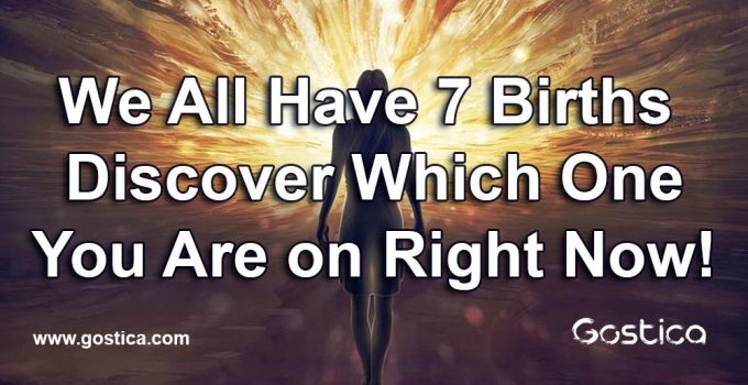 We-All-Have-7-Births-–-Discover-Which-One-You-Are-on-Right-Now.jpg