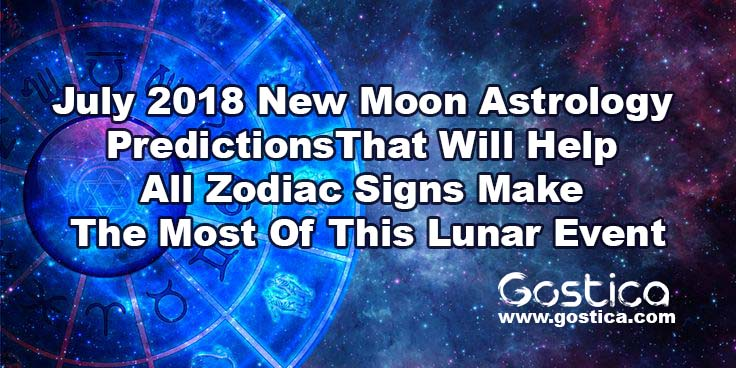 July-2018-New-Moon-Astrology-Predictions-That-Will-Help-All-Zodiac-Signs-Make-The-Most-Of-This-Lunar-Event.jpg
