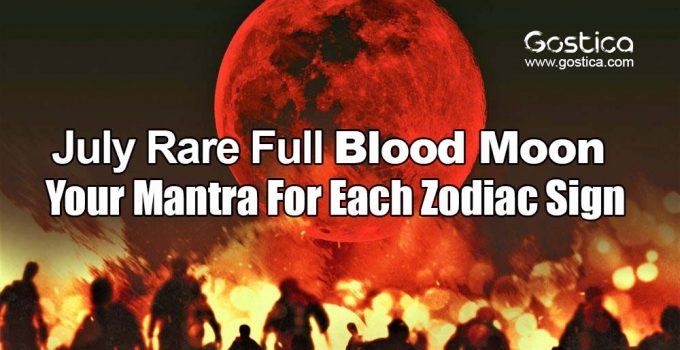July-Rare-Full-Blood-Moon-–-Your-Mantra-For-Each-Zodiac-Sign.jpg