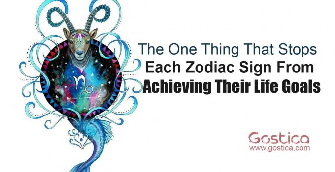 The-One-Thing-That-Stops-Each-Zodiac-Sign-From-Achieving-Their-Life-Goals.jpg