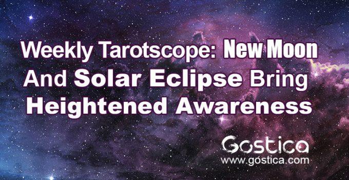 Weekly-Tarotscope-New-Moon-And-Solar-Eclipse-Bring-Heightened-Awareness.jpg