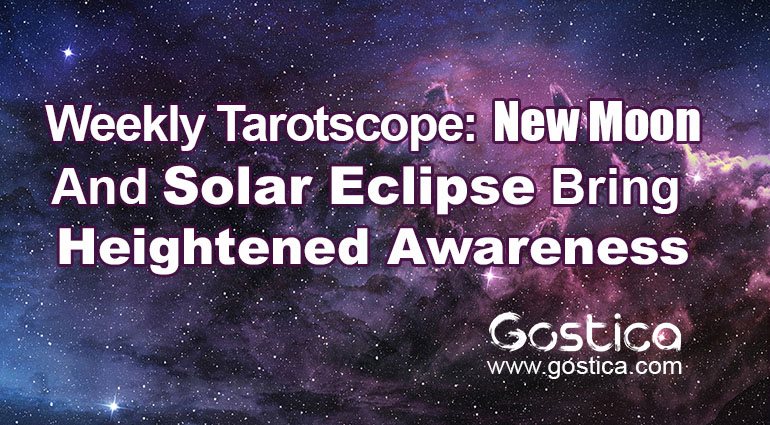 Weekly-Tarotscope-New-Moon-And-Solar-Eclipse-Bring-Heightened-Awareness.jpg