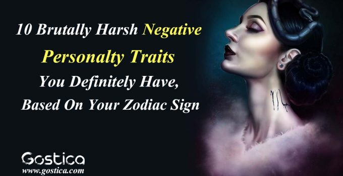 10-Brutally-Harsh-Negative-Personalty-Traits-You-Definitely-Have-Based-On-Your-Zodiac-Sign.jpg