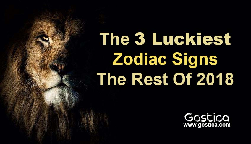 The-3-Luckiest-Zodiac-Signs-The-Rest-Of-2018.jpg