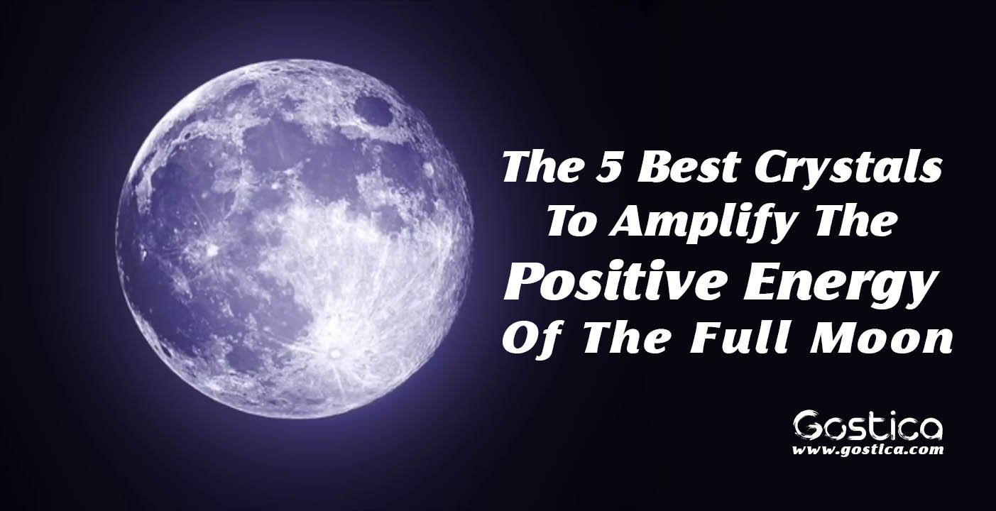 The-5-Best-Crystals-To-Amplify-The-Positive-Energy-Of-The-Full-Moon.jpg
