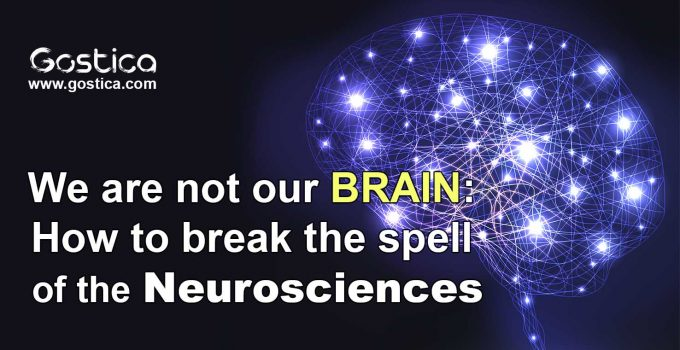 We-are-not-our-brain-How-to-break-the-spell-of-the-neurosciences-1.jpg