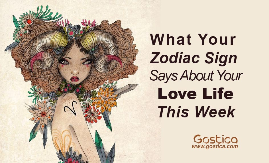 What Your Zodiac Sign Says About Your Love Life This Week